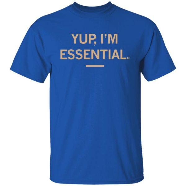 Yup I'm Essential T Shirt