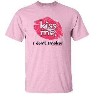 Kiss Me I Don't Smoke Shirt Haley Williams